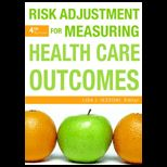 Risk Adjustment for Measuring Healthcare Outcomes