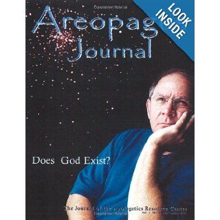Does God Exist? Areopagus Journal, Apologetics Resource Center. Volume 7, Number 4.: Steven B. Cowan, Brandon Robbins, Page Dollar, Craig Branch, Gregory E. Ganssle, Raymond J. VanArragon: 9781599254005: Books