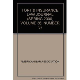 TORT & INSURANCE LAW JOURNAL (SPRING 2000, VOLUME 36, NUMBER 3): AMERICAN BAR ASSOCIATION: Books
