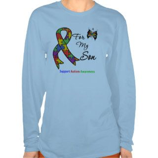 Autism Awareness For My Son T shirts