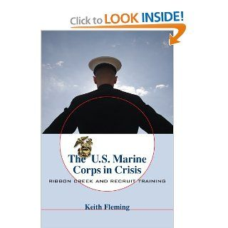 The U.S. Marine Corps in Crisis Ribbon Creek and Recruit Training (9781570038846) Keith Fleming Books