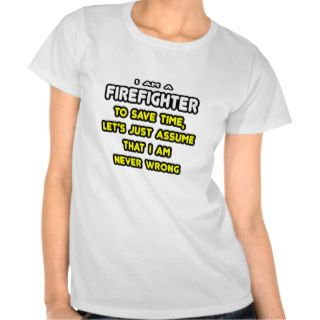 Funny Firefighter T Shirts and Gifts