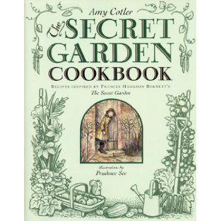 The Secret Garden Cookbook: Recipes Inspired by Frances Hodgson Burnett's THE SECRET GARDEN: Amy Cotler: 9780060277406: Books