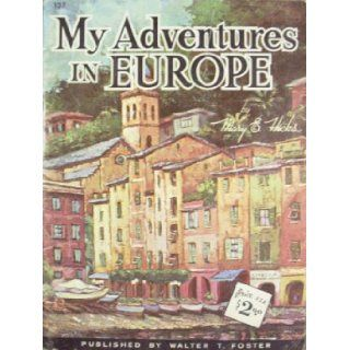 My Adventures In Europe (Walter Foster Art Books #127, #127) Mary E. Hicks Books