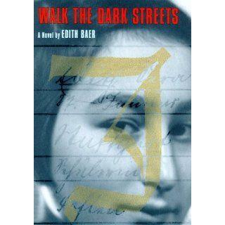 Walk the Dark Streets: Edith Baer: 9780374382292: Books