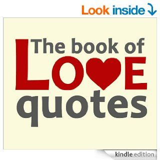 The book of love quotes eBook: Various Authors, Joe Valentine: Kindle Store
