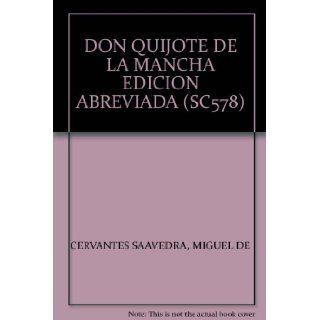 DON QUIJOTE DE LA MANCHA EDICION ABREVIADA (SC578): MIGUEL DE CERVANTES SAAVEDRA: 9789700753683: Books