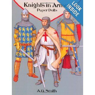 Knights in Armor Paper Dolls (Dover Paper Dolls) A. G. Smith 9780486287959 Books