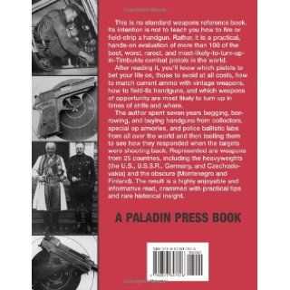 The 100 Greatest Combat Pistols: Hand On Tests and Evaluations of Handguns from Around the World: Timothy J. Mullin: 9780873647816: Books