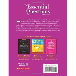 The Essential Questions Handbook Hundreds of Guiding Questions That Help You Plan and Teach Successful Lessons in the Content Areas Scholastic Teaching Resources 9780545305853 Books