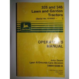 John Deere 325 345 Lawn & Garden Tractor (s/n 010001 & up) Operators Owners Manual OMM119086 I4 Original John Deere Books