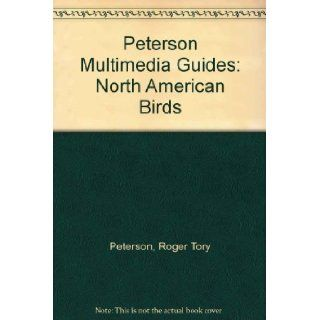 Peterson Multimedia Guides: North American Birds: Roger Tory Peterson Institute: 9780395848432: Books