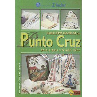 Fabulosos Modelos De Punto Cruz/ Fabulous Cross Sticht Models (Hilos Y Agujas) (Spanish Edition): Ana Maria Garcia De Diomedi: 9789871195022: Books