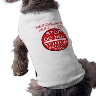 STOP DO NOT TOUCH   MEDICAL ALERT SERVICE DOG DOG T SHIRT