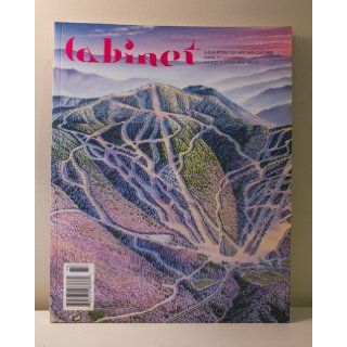Cabinet Magazine A Quarterly Magazine of Art and Culture, Issue #27 Mountains (Fall 2007) Editors; Books