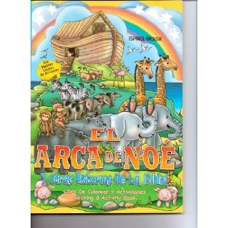 El Arca de Noe y Otras Historias dela Biblia Libro de Colorear y Actividades (Spanish English bilingual Noah's Ark Coloring & Activity Book) Paradise Press Books