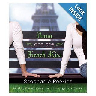 Anna and the French Kiss: Stephanie Perkins, Kim Mai Guest: 9780307968500: Books