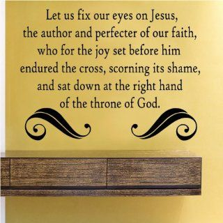 Let us fix our eyes on Jesus the author and perfecter of our faithVinyl Wall Decals Quotes Sayings Words Art Decor Lettering Vinyl Wall Art Inspirational Uplifting : Nursery Wall Decor : Baby