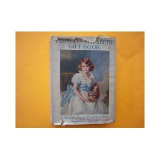 The Princess Elizabeth gift book; In aid of the Princess Elizabeth of York hospital for children,  Cynthia Asquith Books