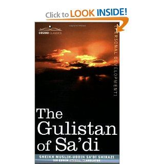 The Gulistan of Sa'di (9781602064409): Sheikh Muslih uddin Sa'di Shirazi, Sir Edwin Arnold: Books