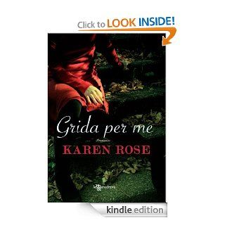 Grida per me (Leggereditore Narrativa) (Italian Edition)   Kindle edition by Karen Rose, Arianna Gasbarro. Romance Kindle eBooks @ .