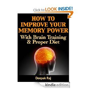 How to Improve Your Memory Power with Brain Training and Proper Diet eBook: Deepak Raj: Kindle Store