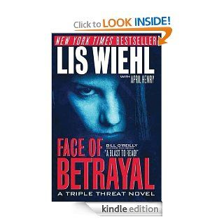 Face of Betrayal (Triple Threat Series #1) eBook: Lis Wiehl, April Henry: Kindle Store