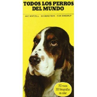 Todos los perros del mundo/ All dogs in the world (Spanish Edition) [Paperback] (Author) Ake Wintzell: Books