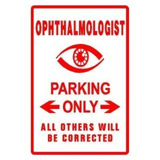 OPHTHALMOLOGIST PARKING sign * eye doctor   Decorative Signs