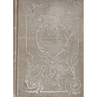 The House of the Seven Gables Nathaniel Hawthorne Books
