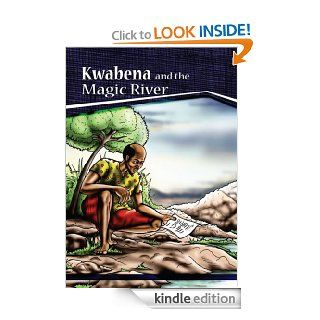 Kwabena and the Magic River A Story of the Struggle and Survival of an African Family   Kindle edition by Dawn Baaba Arthur, Worldreader. Children Kindle eBooks @ .