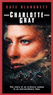 Charlotte Gray [VHS]: Cate Blanchett, James Fleet, Abigail Cruttenden, Charlotte McDougall, Rupert Penry Jones, Robert Hands, Tom Goodman Hill, Michael Fitzgerald, Hugh Ross, Martin Oldfield, Nicholas Farrell, Mike Burnside, Gillian Armstrong, Catherine Ke