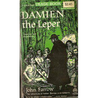 Damien the Leper: John Farrow: 9780385489119: Books