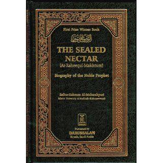 Ar Raheeq Al Makhtum (The Sealed Nectar): Biography of the Prophet: Sheikh Safi ur Rahman al Mubarkpuri: 9781591440710: Books