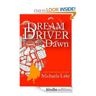 The Dream Driver Dawn (The Dream Driver Series Book 1) eBook: Michaela Lake: Kindle Store