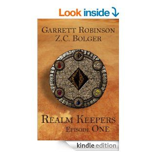 Realm Keepers: Episode One (A Young Adult Fantasy) (Realm Keepers Episodes Book 1)   Kindle edition by Garrett Robinson, Z. C. Bolger. Children Kindle eBooks @ .