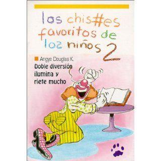 "Los Chistes Favoritos de los Ninos ""2"" (Spanish Edition): Angye Douglas K.: 9789686801453: Books"