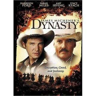 James Michener's Dynasty: Sarah Miles, Stacy Keach, Harris Yulin, Harrison Ford, Amy Irving, Granville Van Dusen, Charles Weldon, Gerrit Graham, Stanley Bennett Clay, Tony Swartz, John Carter, Stephanie Faulkner, William Cronjager, Lee Philips, George