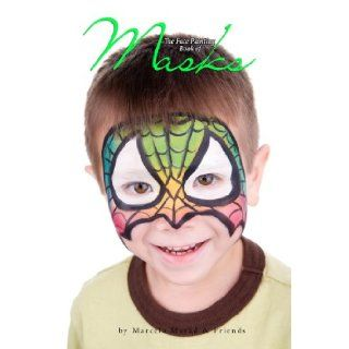 The Face Painting Book Of Masks Marcela Murad and Friends, Silly Farm Supplies, Max Barbieri 9781606430989 Books