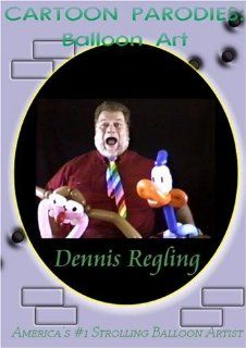 Balloon Sculpture Twisting DVD CARTOON PARODIES: Dennis Regling   The Balloon Guy: Movies & TV