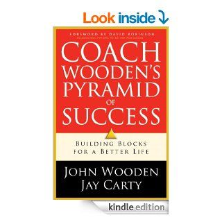 Coach Wooden's Pyramid of Success Building Blocks For a Better Life eBook John Wooden, Jay Carty Kindle Store