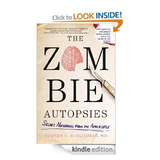 The Zombie Autopsies: Secret Notebooks from the Apocalypse eBook: Steven C. Schlozman, Andrea Sparacio: Kindle Store