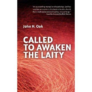 Called to Awaken the Laity: John Oak: 9781845502249: Books