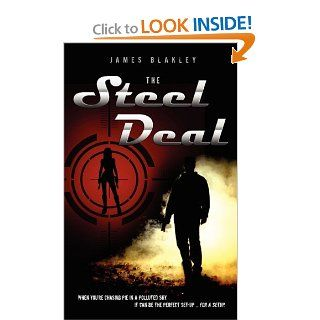 The Steel Deal: James Blakley: 9781592994908: Books