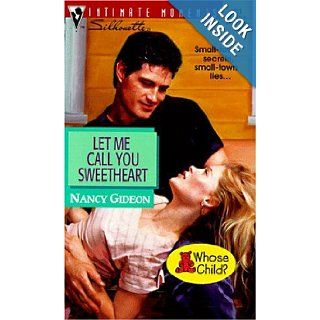 Let Me Call You Sweetheart (Silhouette Intimate Moments No. 851) Nancy Gideon 9780373078516 Books