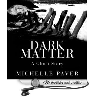 Dark Matter (Audible Audio Edition): Michelle Paver, Jeremy Northam: Books