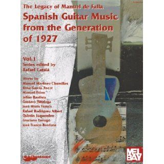 Spanish Guitar Music From The Generation of 1927, Vol. 1 (Chanterelle) (Spanish Edition) Rafael Catala 9790204702381 Books