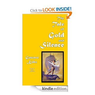 The Tale of Gold and Silence (French Science Fiction Book 53) eBook Gustave Kahn, Brian Stableford Kindle Store