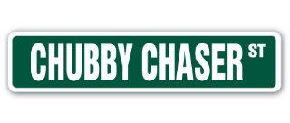 CHUBBY CHASER Street Sign women woman ladies fat curvy gag funny gift  Patio, Lawn & Garden