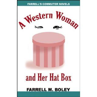 A Western Woman and Her Hat Box/ Bobcat Seeks a Wife (Spanish Edition) Farrell M. Boley 9780741441430 Books